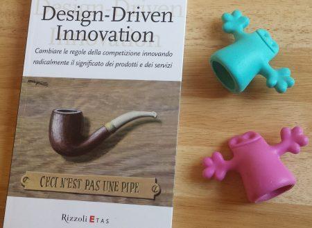 """""""Design-Driven Innovation"""" il Design come Innovazione del Significato e del Valore di prodotto"""