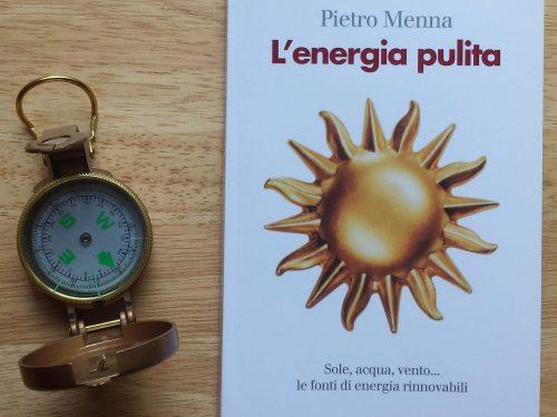"""""""L'energia pulita"""" di Pietro Menna, il futuro dell'energia con le rinnovabili"""