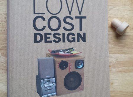 """""""Low Cost Design"""", Il progetto è ovunque, siamo circondati da innovatori!"""