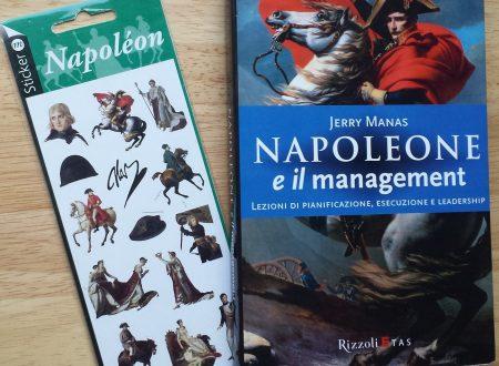 """""""Napoleone e il management"""" imparare dalle vittorie e sconfitte di un grande condottiero"""