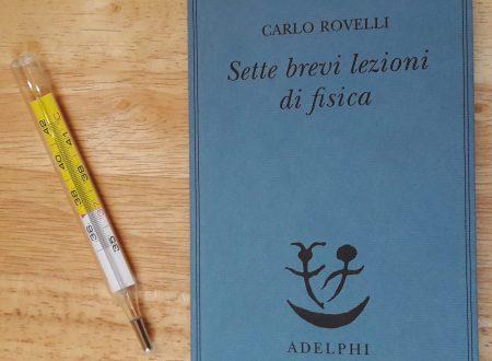 """""""Sette brevi lezioni di fisica"""" di Carlo Rovelli la curiosità come motore dell'evoluzione del pensiero"""