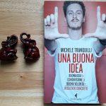 """""""Una buona idea"""", la ricetta di Michele tranquilli"""