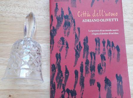 """""""Città dell'uomo"""" di Adriano Olivetti le quattro forze: Verità, Giustizia, Bellezza e soprattutto Amore"""
