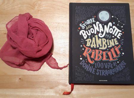 """""""Storie della buonanotte per bambine ribelli"""" le donne straordinarie esistono!"""