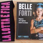 """""""Belle forti"""" storie e immagini di ragazze che si sentono persone"""