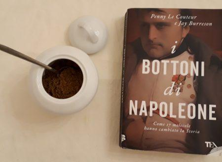 """""""I bottoni di Napoleone"""" la storia è una questione di chimica?"""