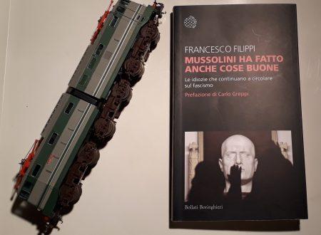 """""""Mussolini ha fatto anche cose buone"""" almeno così sostengono alcuni…"""